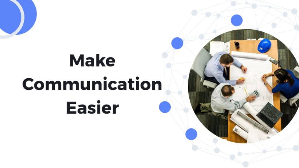 Make communication easier