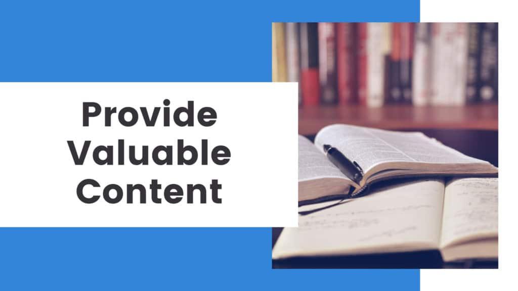 Provide valuable content