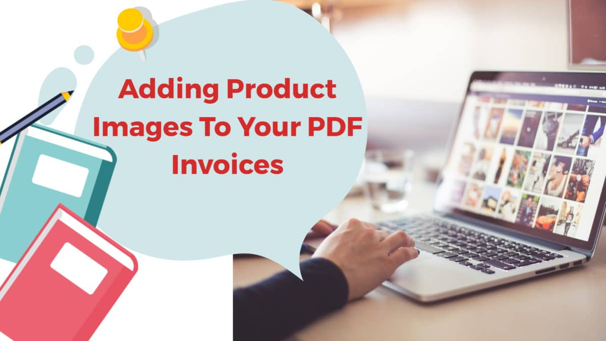 Adding Product Images To Your PDF Invoices