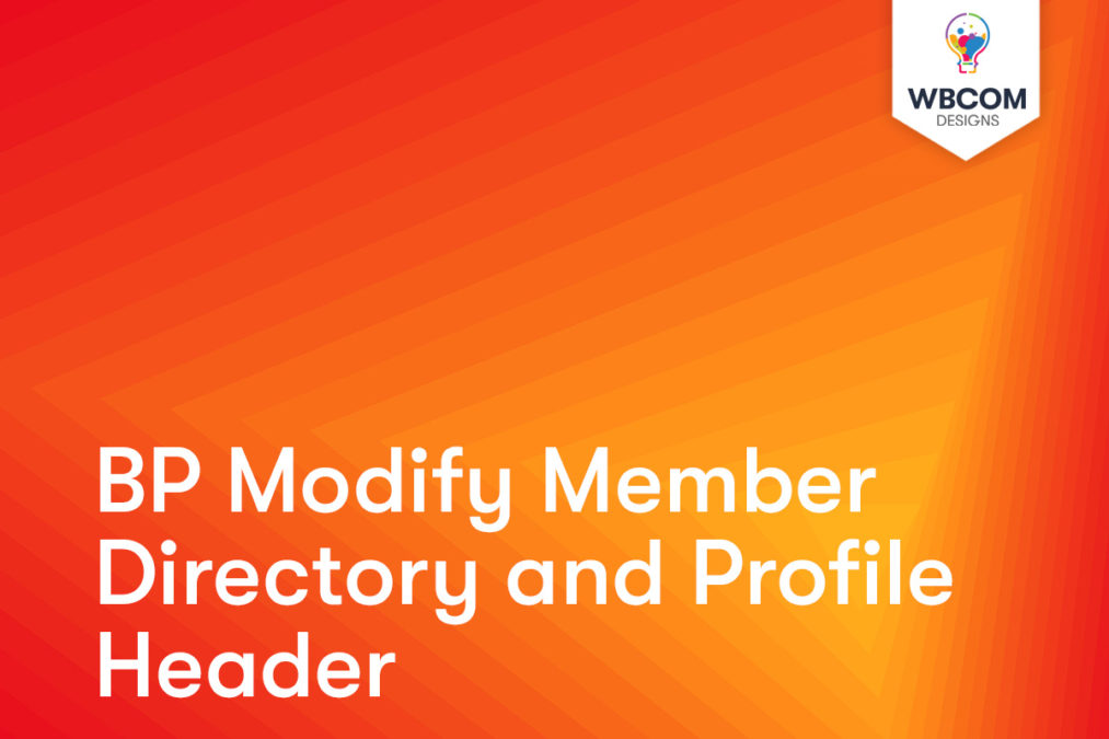 The plugin provides you with the ability to display important profile fields on the BuddyPress Member directory and on member profile header.
