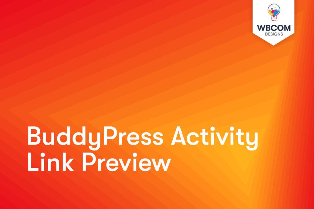 BuddyPress Activity Link Preview - Wbcom Designs