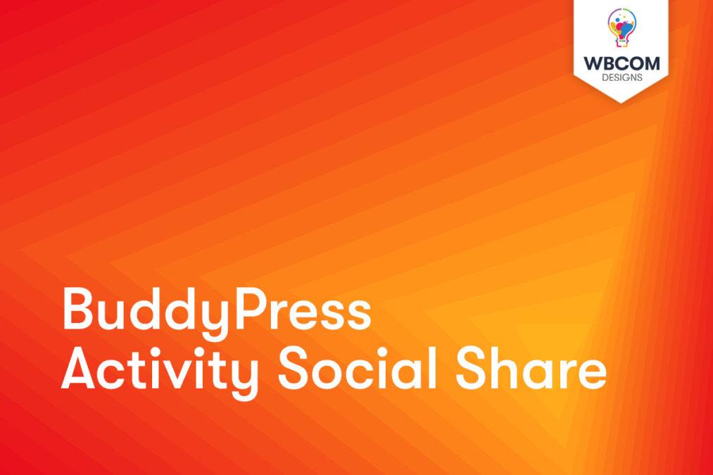 BuddyPress Activity Social Share - Wbcom Designs