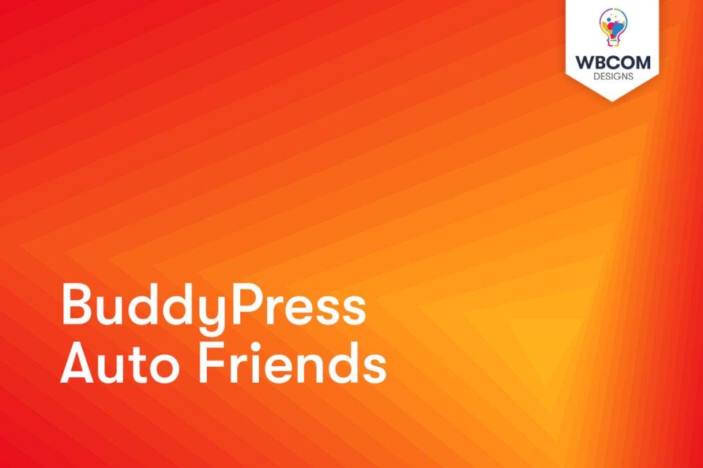 BuddyPress Auto Friends - Wbcom Designs