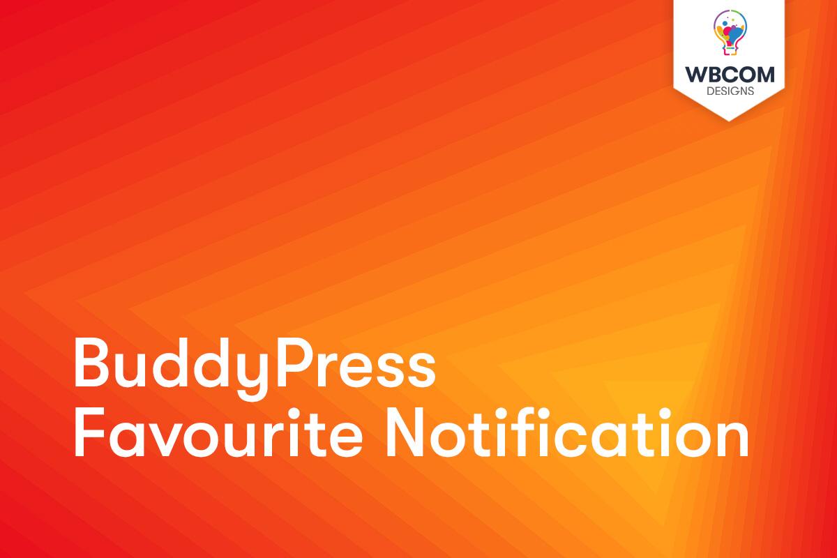 BuddyPress Favourite Notification