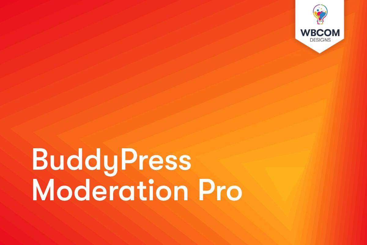 BuddyPress Moderation Pro - Wbcom Designs