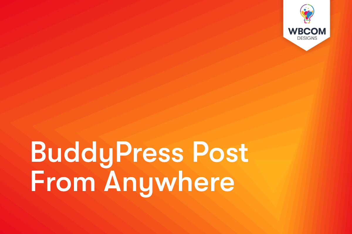 BuddyPress Post from Anywhere