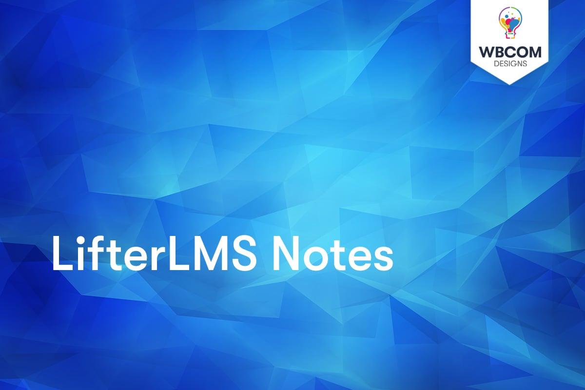 LifterLMS Notes - Wbcom Designs
