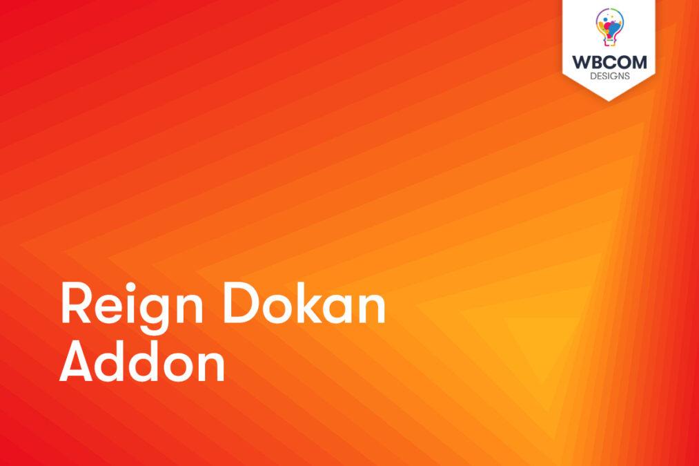 Reign Dokan Addon - Wbcom Designs