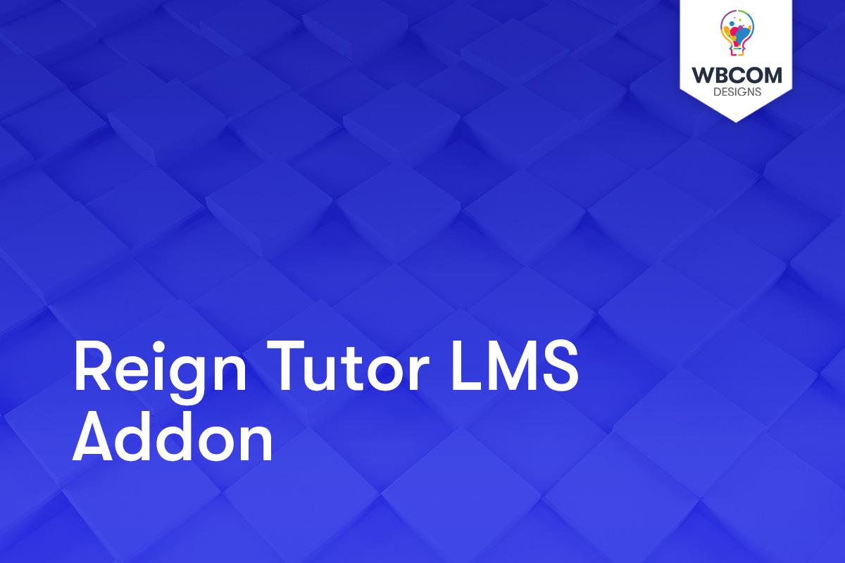 Reign Tutor LMS Addon