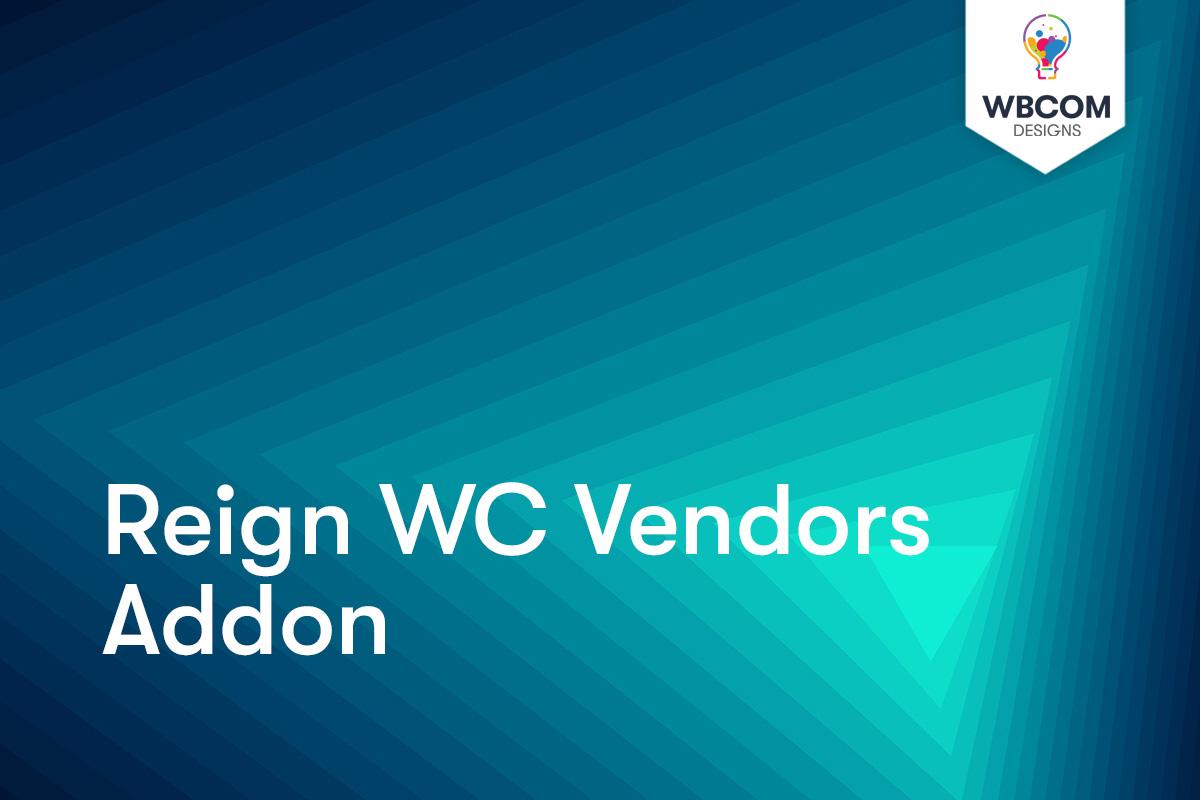 Reign WC Vendors Addon