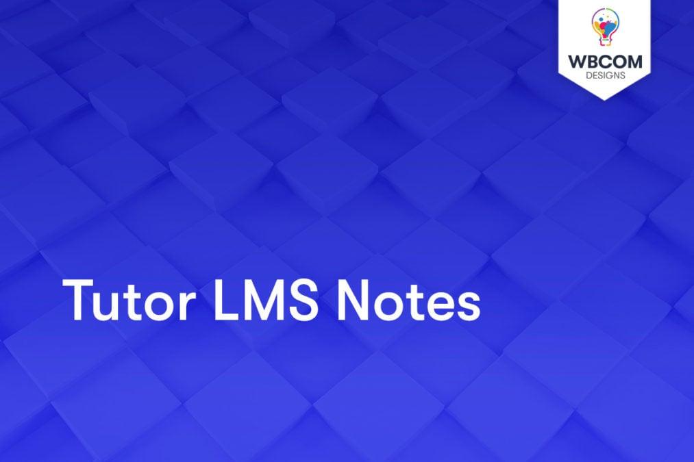 Tutor LMS Notes - Wbcom Designs