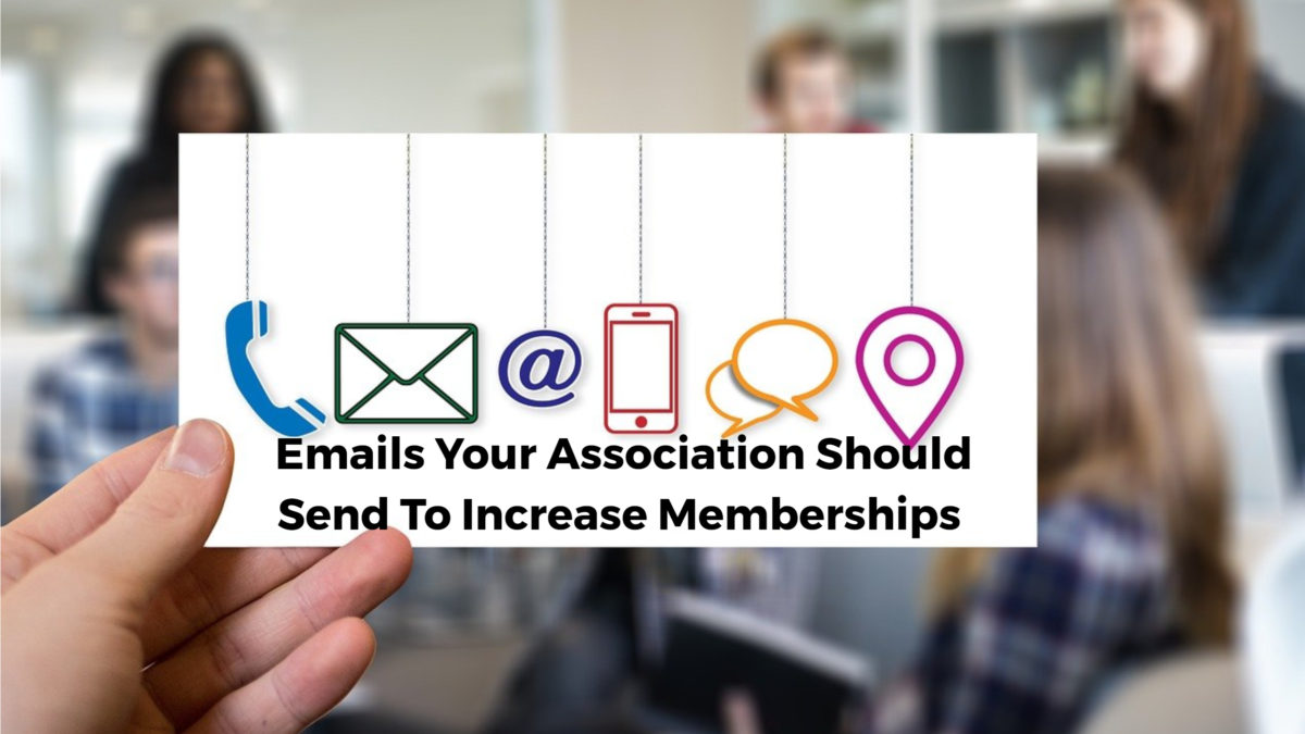 Emails Your Association Should Send To Increase Memberships