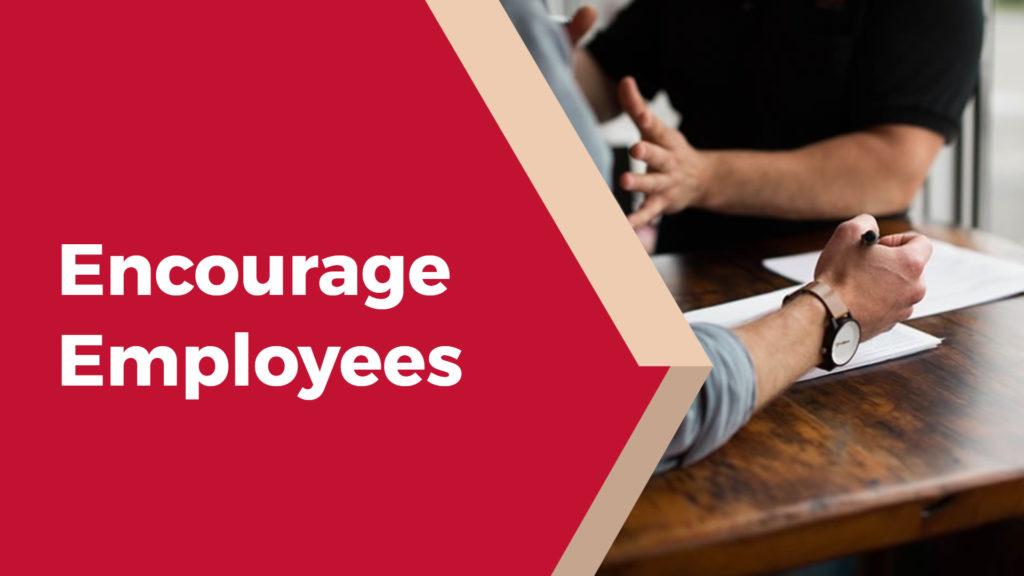 Encourage employees