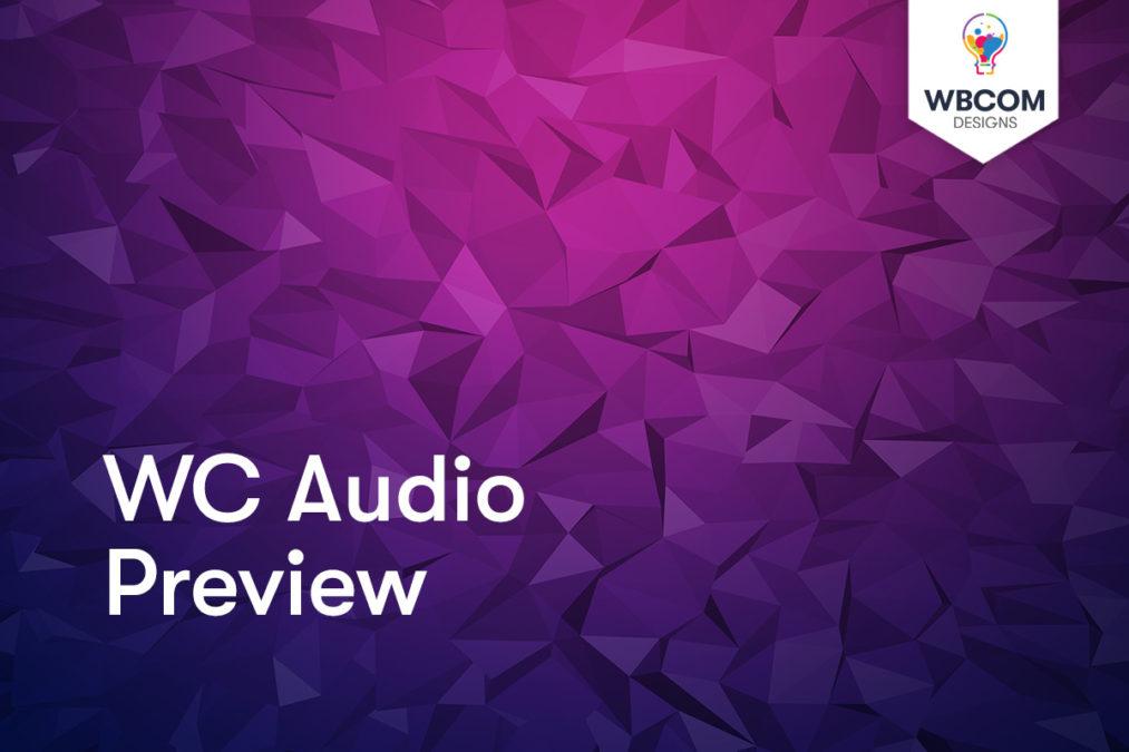 WC Audio Preview - Wbcom Designs