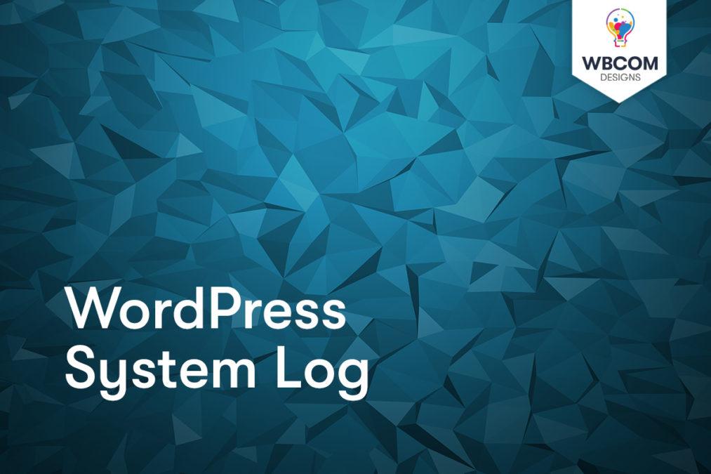 WordPress System Log - Wbcom Designs