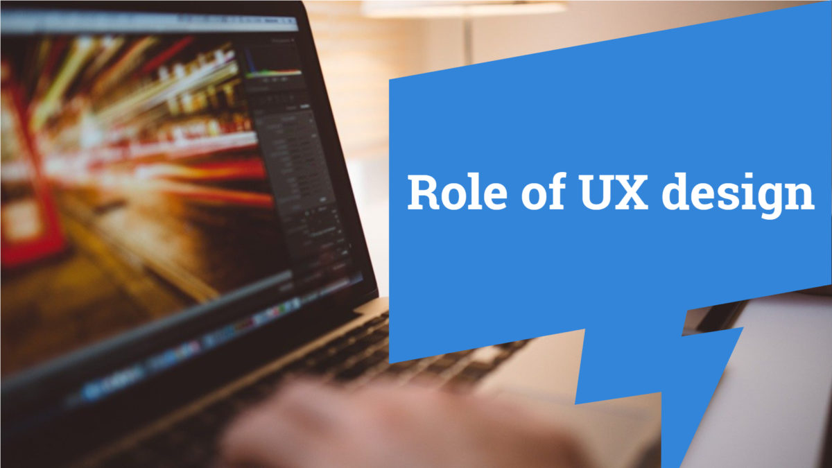 Role of UX design