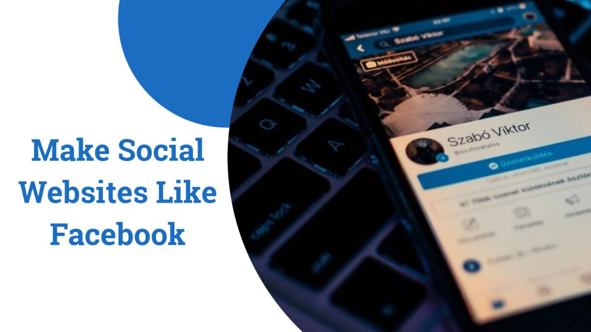 Make Social Websites Like Facebook