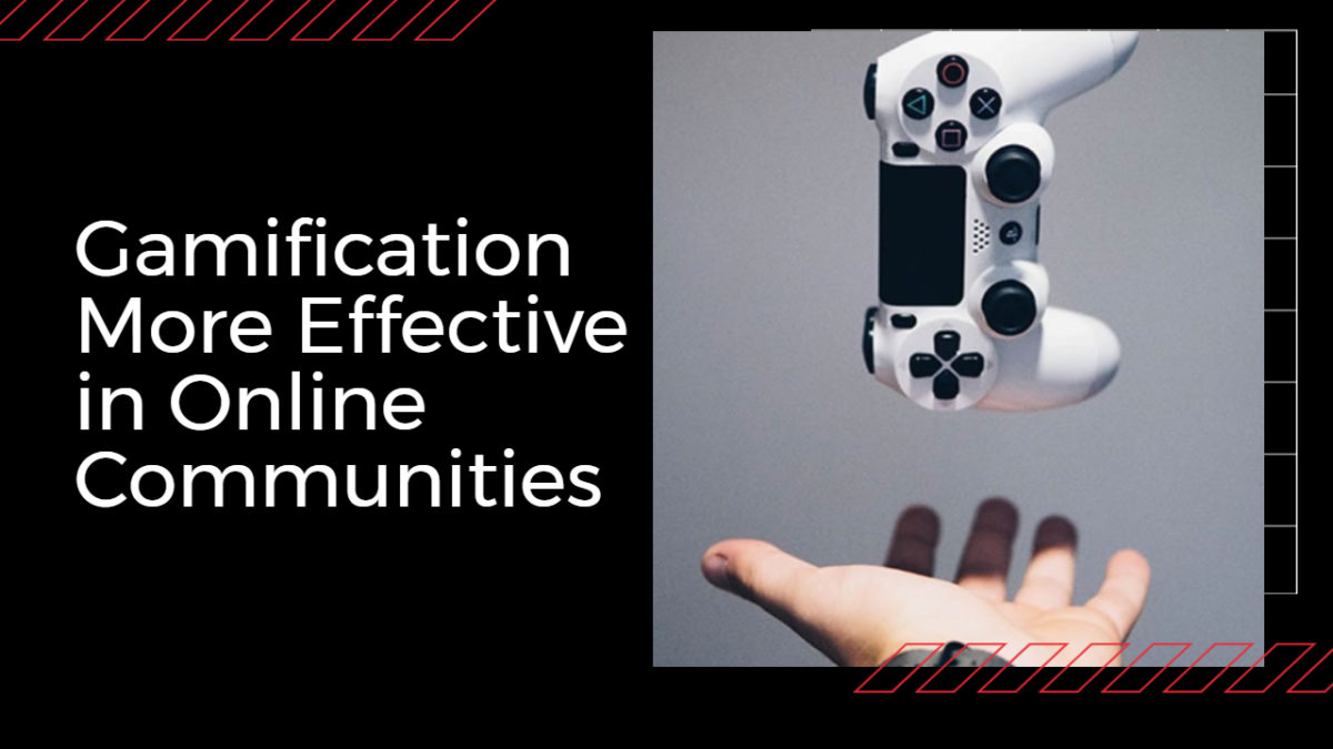 Gamification More Effective in Online Communities