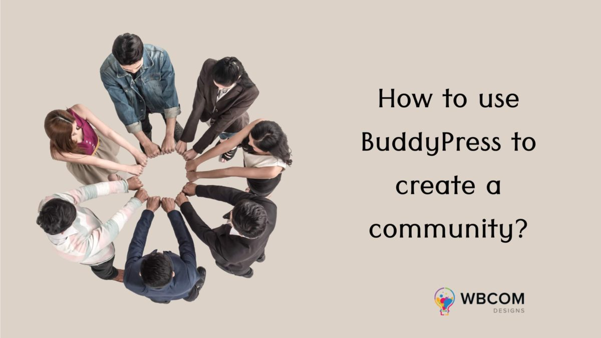 Use BuddyPress To Create A Community