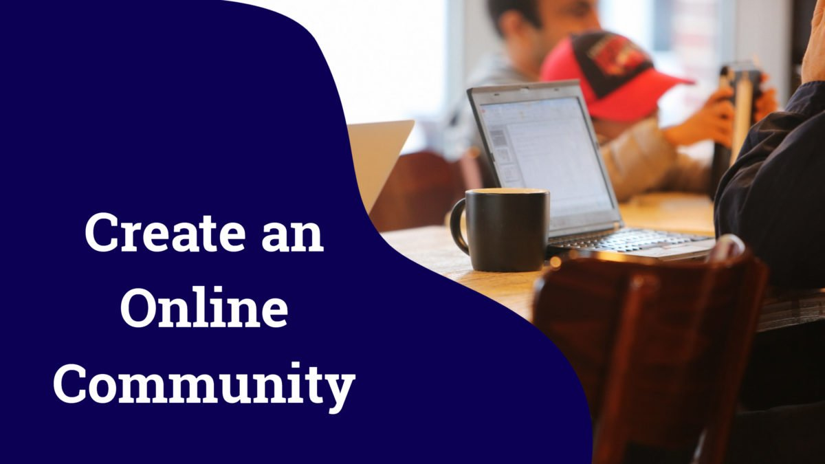 Create an Online Community