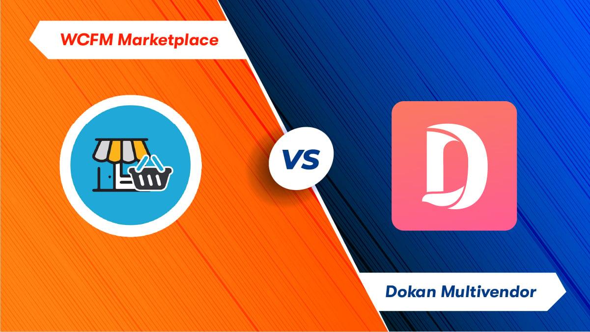 WCFM Marketplace vs Dokan Multivendor plugin