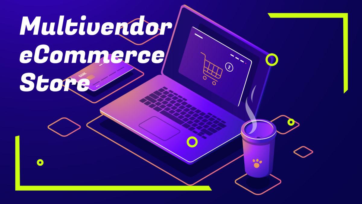 Multivendor eCommerce Store