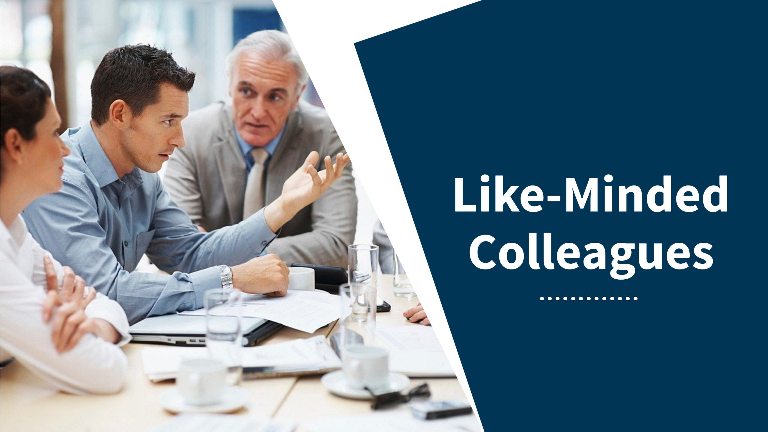 Like-Minded Colleagues