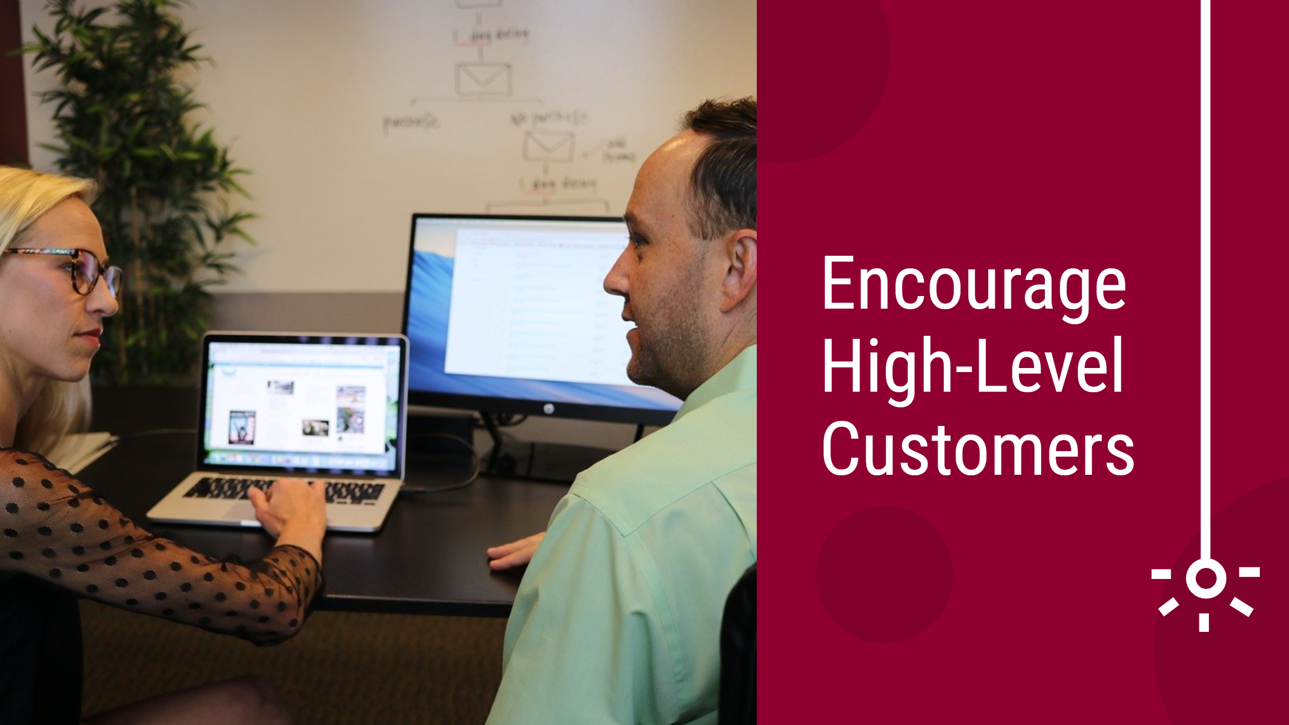 Encourage High-Level Customers