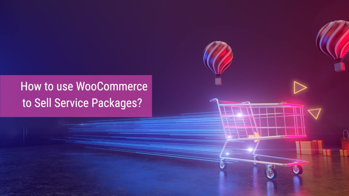 WooCommerce to Sell Service Packages