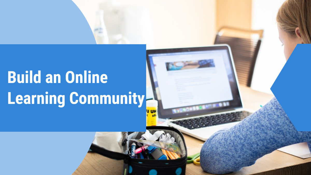 build an online learning community