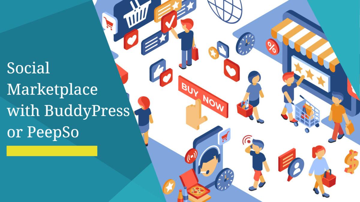 Social Marketplace with BuddyPress or PeepSo