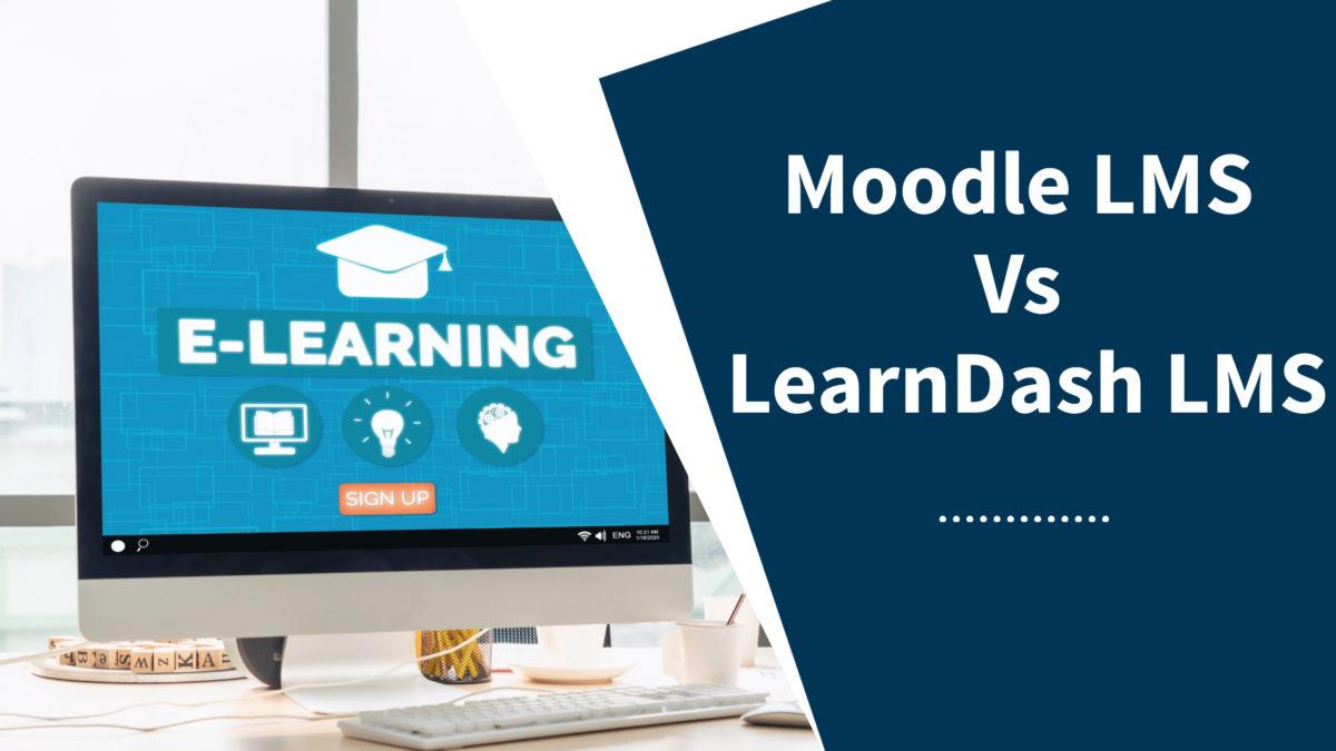 Moodle LMS Vs LearnDash LMS