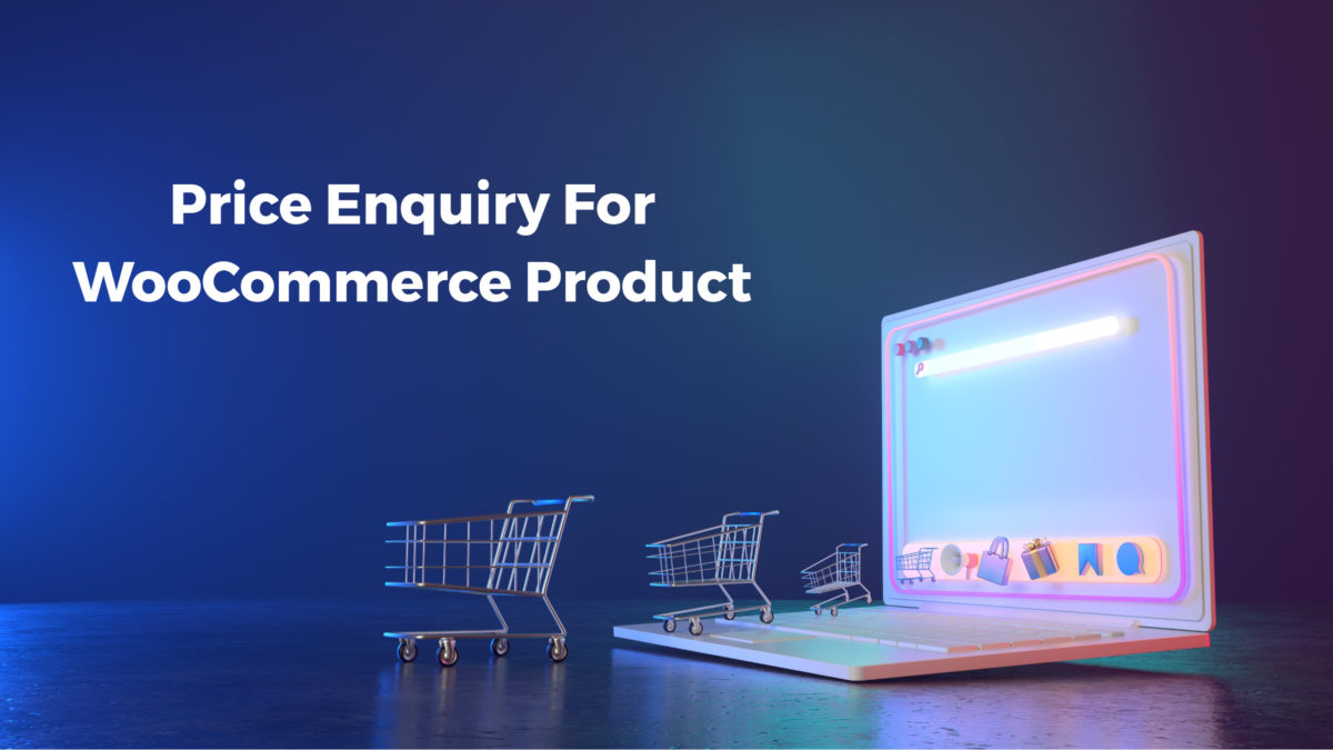 Price Enquiry For WooCommerce Product