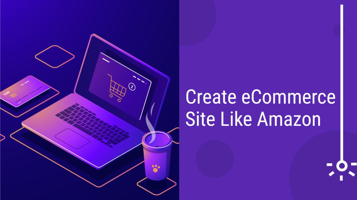 Create eCommerce Site like Amazon