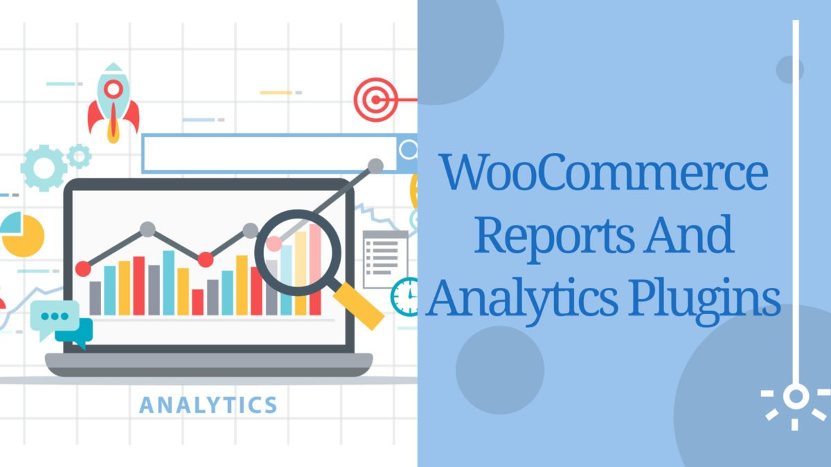 WooCommerce Reports And Analytics Plugins