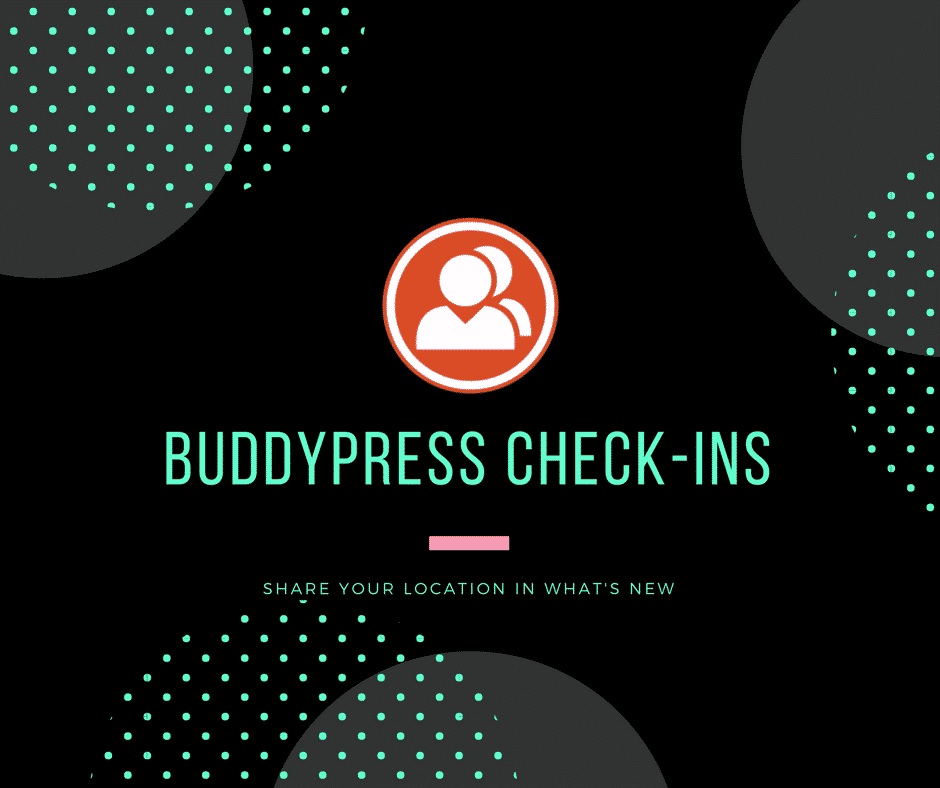 BuddyPress Check ins